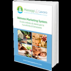 Wellness Marketing System-il ciclo infinito di clienti per la tua attività di benessere. Corso digitale multi-ebook