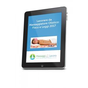 Corso digitale - Lavorare Da Massaggiatore Olistico: Leggi e Fisco 2017 (Versione Digitale)